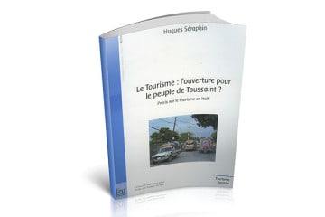 Le tourisme: L'ouverture pour le peuple de Toussaint?